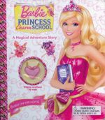 Barbie: Princess Charm School : A Magical Adventure Story - Reader's Digest