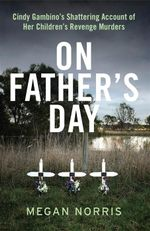 On Father's Day : Cindy Gambino's Story - Megan Norris