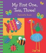 My First One, Two, Three! - Jeannette Rowe
