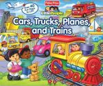 Cars, Trucks, Planes and Trains : Little People Series - Fisher Price