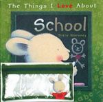 Things I Love About School with Pencil Case Set : Things I Love About  - Trace Moroney