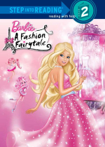 Barbie : A Fashion Fairytale* : Step into Reading : Level 2 - The Five Mile Press