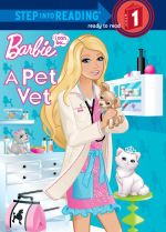 Barbie : I Can Be a Pet Vet : Step Into Reading : Level 2 - The Five Mile Press