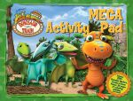Dinosaur Train : Mega Activity Pad : 3D Colouring Book! Includes 100+ Reusable Stickers, Create-a-Scene Poster. 32 pages of colouring, activities and more! - The Five Mile Press