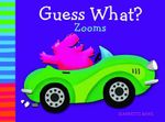Guess What? : Zooms - Jeanette Rowe