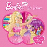 Barbie : I Can be an Actress Storybook - The Five Mile Press
