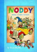 Here Comes Noddy : Noddy Classic - Enid Blyton