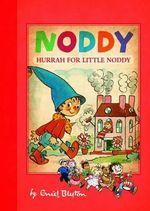 Hurrah for Little Noddy : Noddy Classic - Enid Blyton