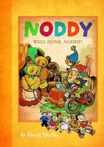 Well Done, Noddy! : Noddy Classic - Enid Blyton