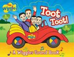 The Wiggles : Toot Toot! Sound Book - The Five Mile Press