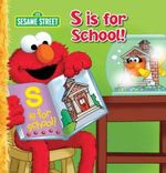 Sesame Street 10 X 10 : S is for School - The Five Mile Press