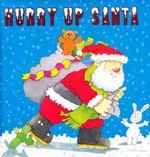 Hurry Up Santa - Terry Burton