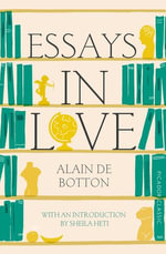 Essays In Love - Alain De Botton