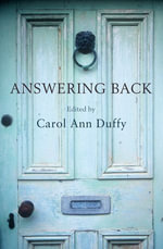 Answering Back : Living Poets Reply to the Poetry of the Past - Carol Ann Duffy