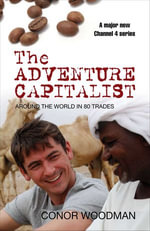 Around the World in 80 Trades : Adventures in Economics, from Coffee to Camels and Back - Conor Woodman