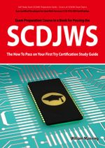 Scdjws : Sun Certified Developer for Java Web Services 5 CX-310-230 Exam Certification Exam Preparation Course in a Book for Pa - William Manning