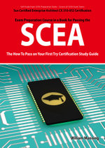 SCEA : Sun Certified Enterprise Architect CX 310-052 Exam Certification Exam Preparation Course in a Book for Passing the SCEA Exam - The How To Pass o - William Manning