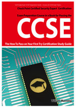 Ccse Check Point Certified Security Expert Exam Preparation Course in a Book for Passing the Ccse Certified Exam - The How to Pass on Your First Try C - William Manning