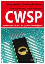 Cwsp Certified Wireless Security Professional Certification Exam Preparation Course in a Book for Passing the Cwsp Certified Wireless Security Profess - William Manning