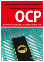 Oracle Database 10g Database Administrator Ocp Certification Exam Preparation Course in a Book for Passing the Oracle Database 10g Database Administra - William Manning