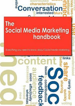 The Social Media Marketing Handbook - Everything You Need to Know About Social Media Marketing : Book One of the Kids Tech Series - Rob Peters