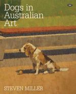 Dogs in Australian Art - Steven Miller