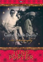 Can a Duck Swim? : An Autobiography - June Porter