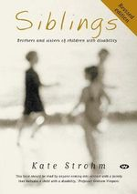 Siblings : Brothers and sisters of children with disability - Kate Strohm