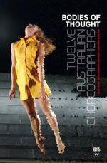 Bodies of Thought : Twelve Australian Choreographers