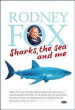Sharks, the Sea and Me - Rodney Fox