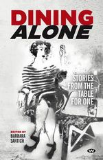 Dining Alone : Stories from the table for one