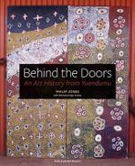 Behind the Doors : An art history from Yuendumu - Philip Jones