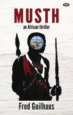 Musth : An African thriller - Fred Guilhaus