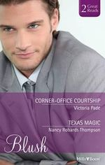 Corner-office Courtship/texas Magic - Nancy Robards Thompson Victoria Pade