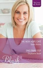 The New Hope Caf/one Final Step : Mills & Boon Blush Duo - Atkins, Stephanie Doyle Dawn