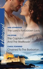 The Laird's Forbidden Lady/the Captain And The Wallflower/chained To The Barbarian - Ann Lethbridge