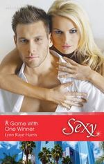 A Game With One Winner : Sexy S. - Lynn Raye Harris