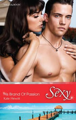 His Brand Of Passion : Sexy S. - Kate Hewitt