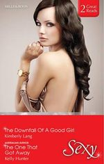 The Downfall Of A Good Girl / The One That Got Away : Sexy Duo - Kimberly Lang