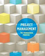 Project Management : The Managerial Process : 1st Edition - Erik W. Larson