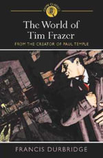 The World of Tim Frazer : Crime Classics