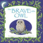 The Brave Little Owl - Gill Davies