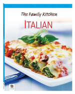 The Family Kitchen : Italian - Hinkler Books