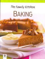 The Family Kitchen : Baking - Hinkler Books