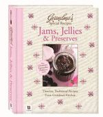 Grandma's Special Recipes : Jams, Jellies and Preserves