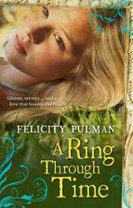 A Ring Through Time - Felicity Pulman