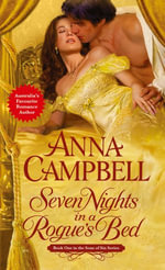 Seven Nights in a Rogue's Bed : Sons of Sin - Anna Campbell