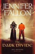 The Dark Divide : Rift Runners :  Book 2 - Jennifer Fallon