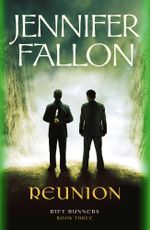 Reunion : Rift Runners :  Book 3 - Jennifer Fallon