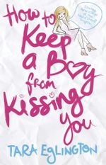 How to Keep a Boy from Kissing You : Aurora Skye - Tara Eglington